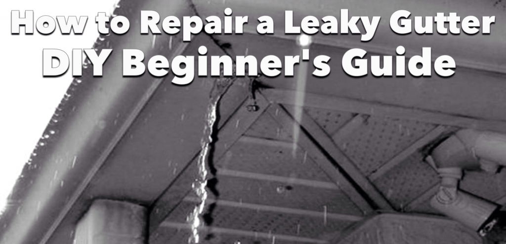 How to Repair a Leaky Gutter
